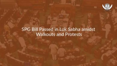 Photo of SPG Bill Passed in Lok Sabha amidst Walkouts and Protests
